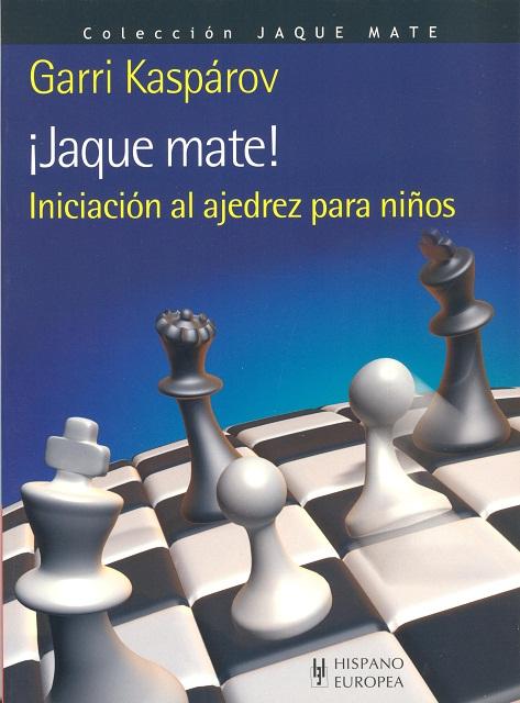 JAQUE MATE ! . INICIACION AL AJEDREZ PARA NIÑOS
