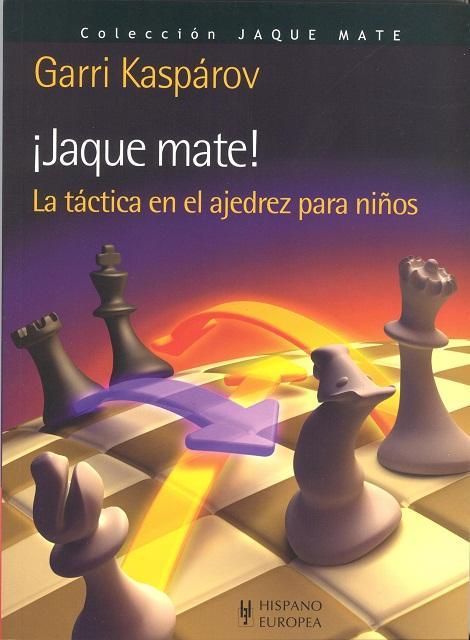 JAQUE MATE ! LA TACTICA EN EL AJEDREZ PARA NIÑOS