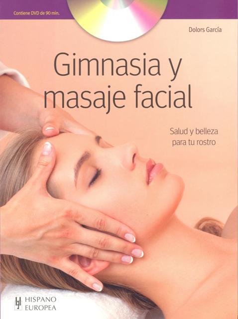 GIMNASIA Y MASAJE FACIAL C/DVD . SALUD Y BELLEZA PARA TU ROSTRO