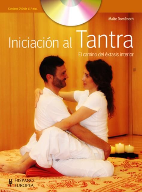 INICIACION C/DVD AL TANTRA . EL CAMINO DEL EXTASIS INTERIOR