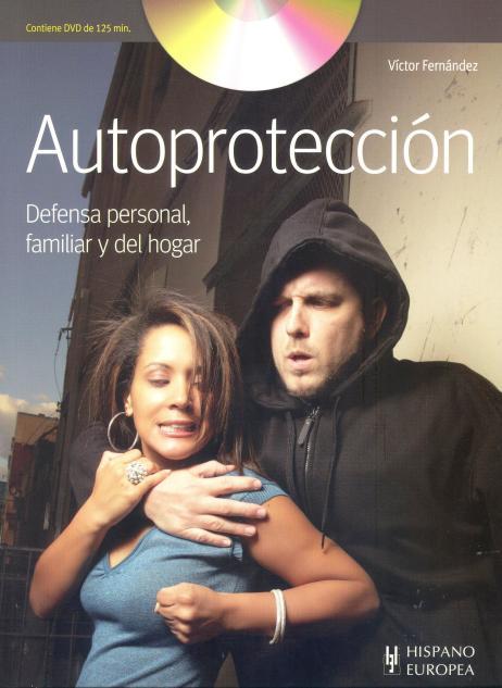 AUTOPROTECCION C/DVD , DEFENSA PERSONAL , FAMILIAR Y DEL HOGAR