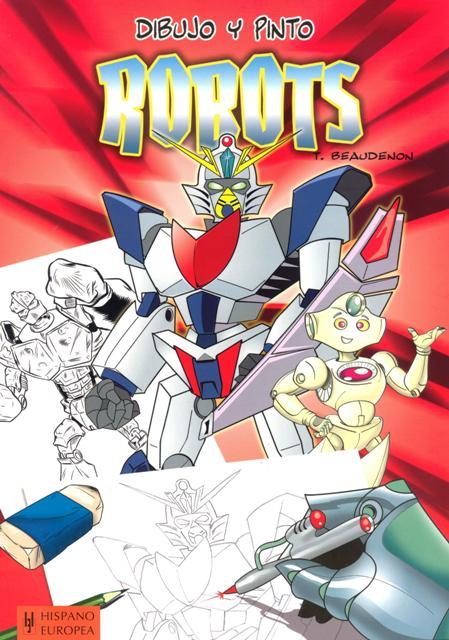 ROBOTS . DIBUJO Y PINTO