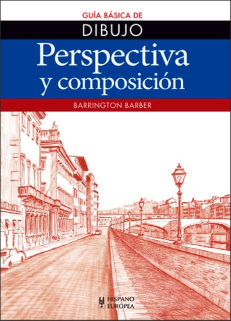 PERSPECTIVA Y COMPOSICION . GUIA BASICA DE DIBUJO