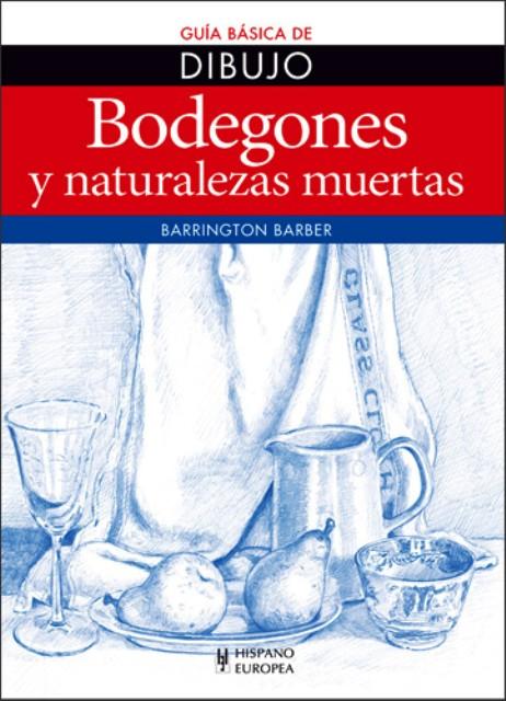 BODEGONES Y NATURALEZAS MUERTAS . GUIA BASICA DE DIBUJO