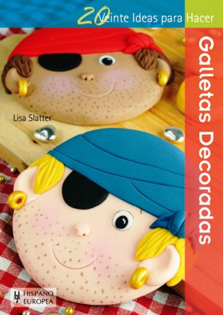GALLETAS DECORADAS. 20 IDEAS PARA HACER