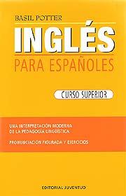 INGLES PARA ESPAÑOLES ( CURSO SUPERIOR )