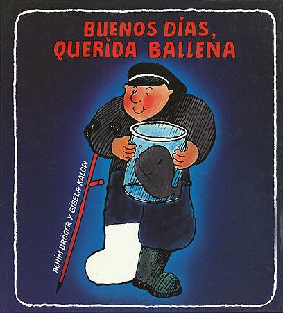 BUENOS DIAS , QUERIDA BALLENA (TD)