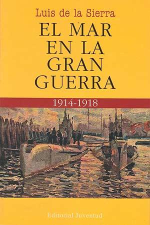 EL MAR EN LA GRAN GUERRA (1914 - 1918) (RUST.)