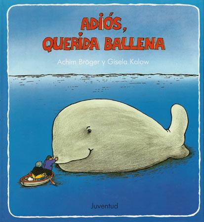 ADIOS , QUERIDA BALLENA (TD)