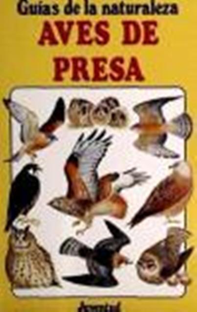 AVES DE PRESA . GUIAS DE LA NATURALEZA