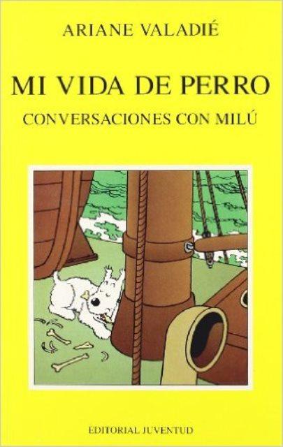 MI VIDA DE PERRO. CONVERSACIONES CON MILU