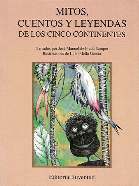 MITOS, CUENTOS Y LEYENDAS DE LOS CINCO CONTINENTES (TD)