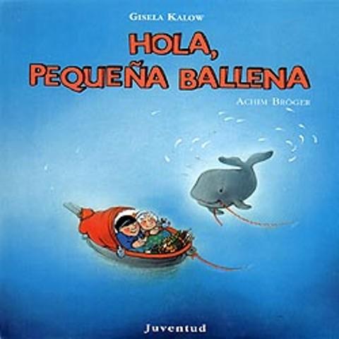 HOLA , PEQUEÑA BALLENA