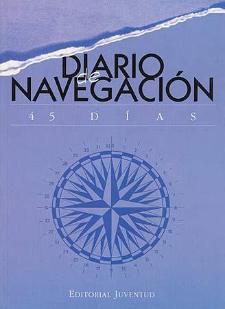 DIARIO DE NAVEGACION . 45 DIAS