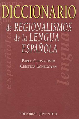 REGIONALISMOS LENGUA ESPAÑOLA DICCIONARIO