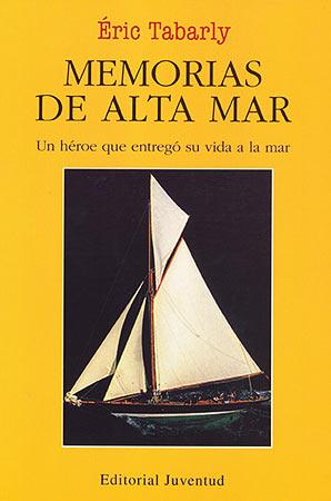 MEMORIAS DE ALTA MAR . UN HEROE QUE ENTREGO SU VIDA A LA MAR