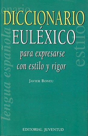 EULEXICO DICCIONARIO . PARA EXPRESARSE CON ESTILO Y RIGOR