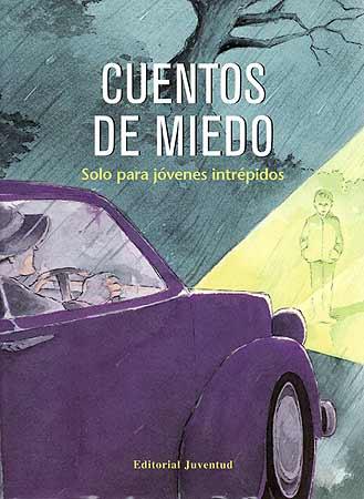 CUENTOS DE MIEDO . SOLO PARA JOVENES INTREPIDOS