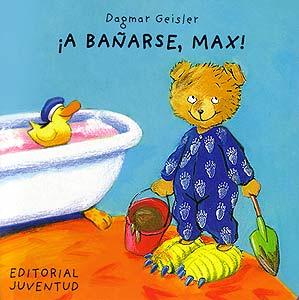A BAÑARSE , MAX !
