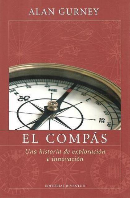 EL COMPAS . UNA HISTORIA DE EXPLORACION E INNOVACION