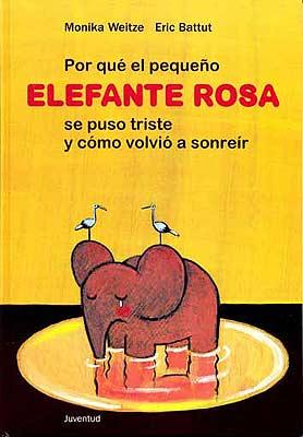 POR QUE EL PEQUEÑO ELEFANTE ROSA SE PUSO TRISTE....