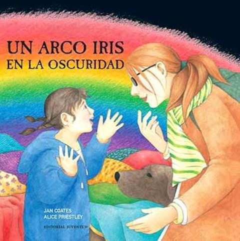 UN ARCO IRIS EN LA OSCURIDAD