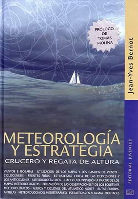 METEOROLOGIA Y ESTRATEGIA . CRUCERO Y REGATA DE ALTURA