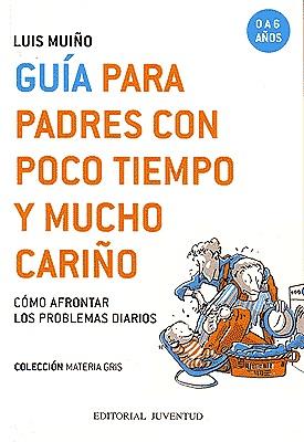 GUIA PADRES CON POCO TIEMPO Y MUCHO CARIÑO