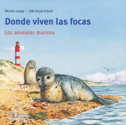 DONDE VIVEN LAS FOCAS . LOS ANIMALES MARINOS