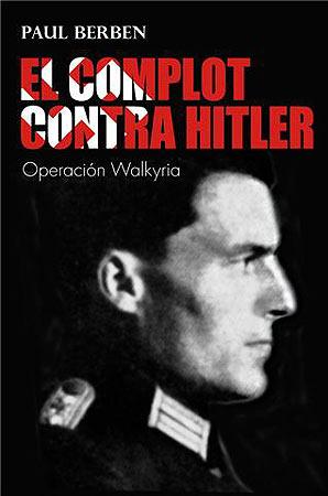 EL COMPLOT CONTRA HITLER . OPERACION WALKYRIA