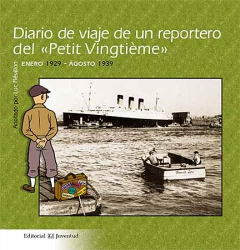 DIARIO DE VIAJE DE UN REPORTERO DEL PETIT VINGTIEME