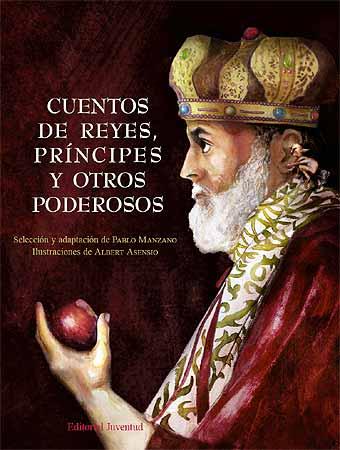 CUENTOS DE REYES , PRINCIPES Y OTROS PODEROSOS