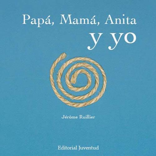 PAPA , MAMA , ANITA Y YO