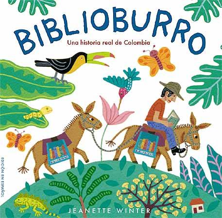 BIBLIOBURRO . UNA HISTORIA REAL DE COLOMBIA
