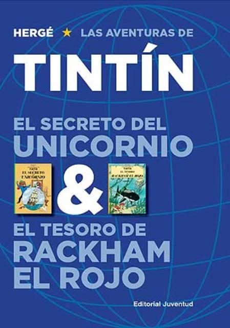 SECRETO DEL UNICORNIO y TESORO DE RACKHAM EL ROJO . LAS AVENTURAS DE TINTIN