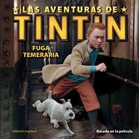 FUGA TEMERARIA. LAS AVENTURAS DE TINTIN