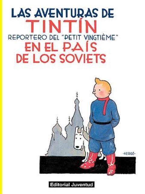 EN EL PAIS DE LOS SOVIETS . REPORTERO DEL PETIT VINGTIEME . LAS AVENTURAS DE TINTIN
