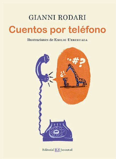 CUENTOS POR TELEFONO . ILUSTRACIONES E.URBERUAGA