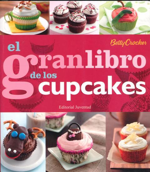 EL GRAN LIBRO DE LOS CUPCAKES (ED. ESP)