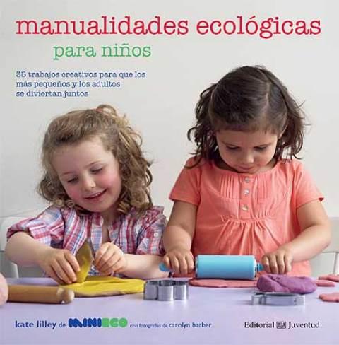 MANUALIDADES ECOLOGICAS PARA NIÑOS