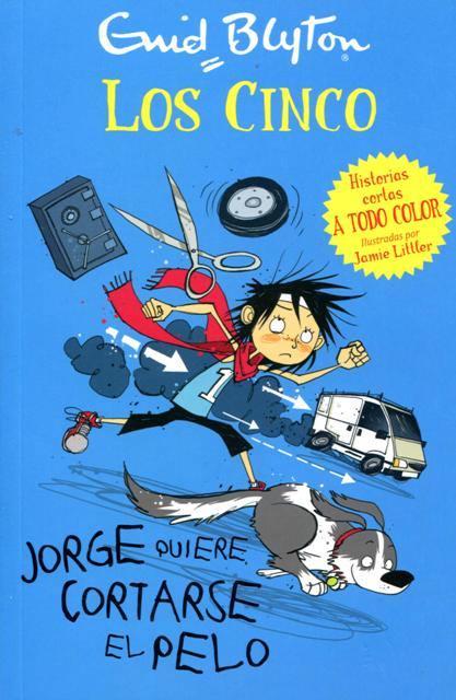 JORGE QUIERE CORTARSE EL PELO . LOS CINCO