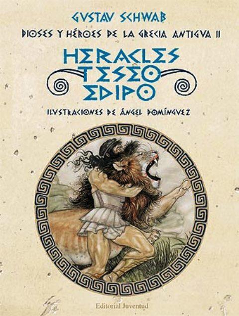 HERACLES , TESEO , EDIPO . DIOSES Y HEROES GRECIA ANTIGUA II