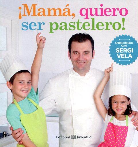 MAMA , QUIERO SER PASTELERO !