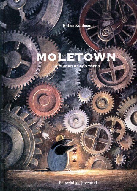 MOLETOWN . LA CIUDAD DE LOS TOPOS