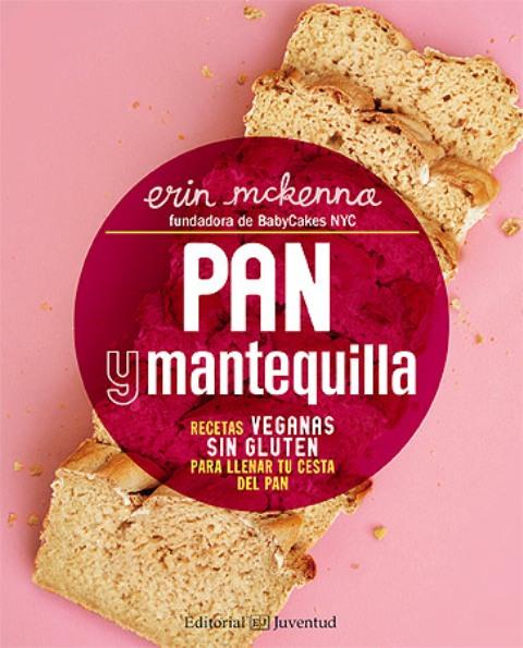 PAN Y MANTEQUILLA - RECETAS VEGANAS SIN GLUTEN