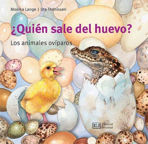 QUIEN SALE DEL HUEVO ? . LOS ANIMALES OVIPAROS