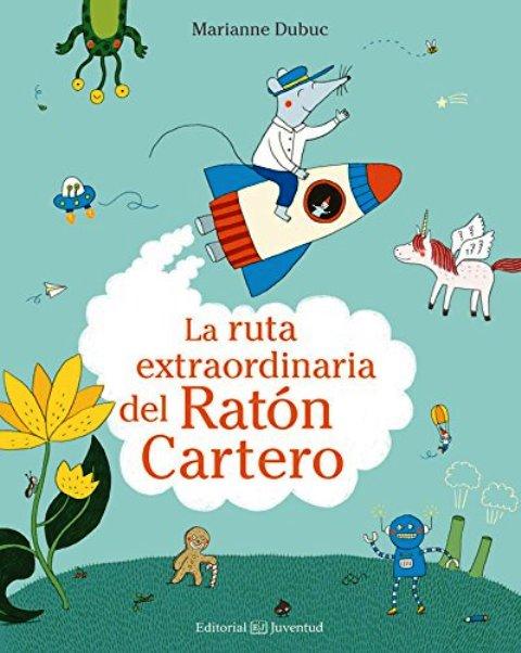 LA RUTA EXTRAORDINARIA DEL RATON CARTERO