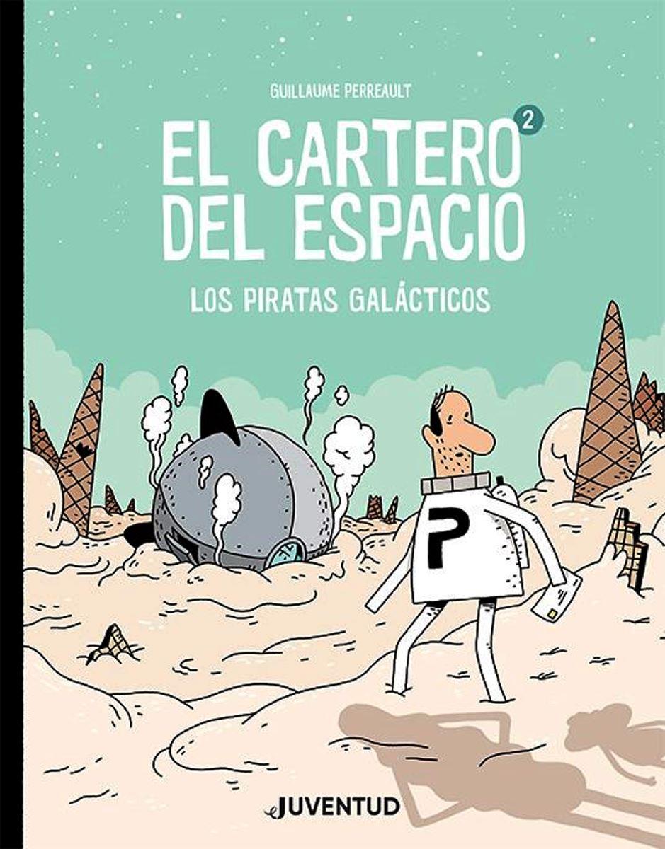 EL CARTERO DEL ESPACIO 2 . LOS PIRATAS GALACTICOS
