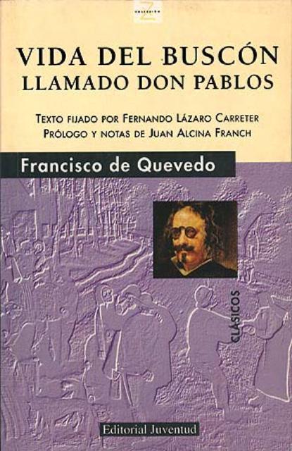 VIDA DEL BUSCON LLAMADO DON PABLOS