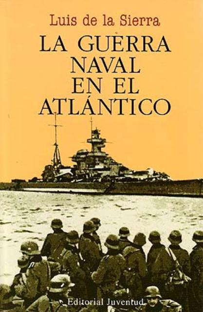 LA GUERRA NAVAL EN EL ATLANTICO (RUST.)
